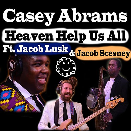 Heaven Help Us All de Casey Abrams