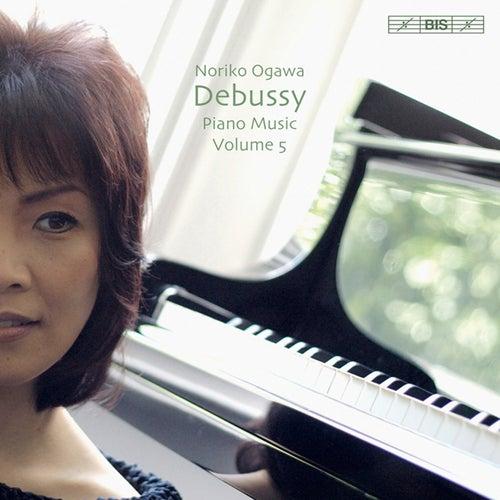 Debussy: Piano Music, Vol. 5 by Noriko Ogawa