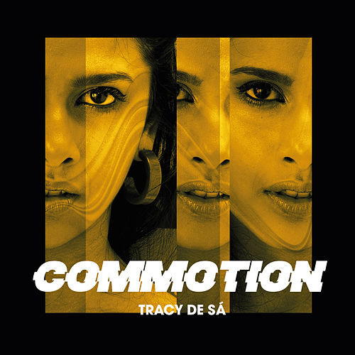 Commotion by Tracy De Sá