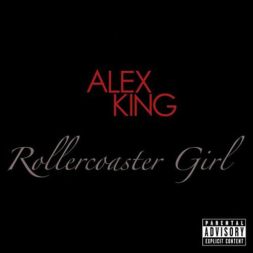 Rollercoaster Girl - Single by Alex King