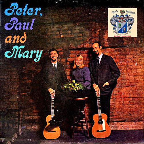Peter , Paul and Mary by Peter, Paul and Mary