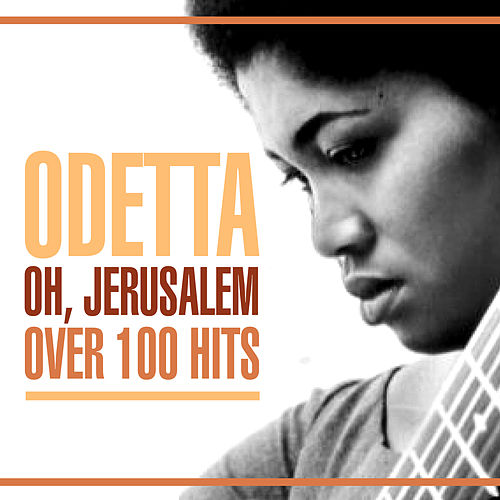 Oh, Jerusalem - Over 100 Hits de Odetta