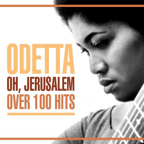 Oh, Jerusalem - Over 100 Hits by Odetta