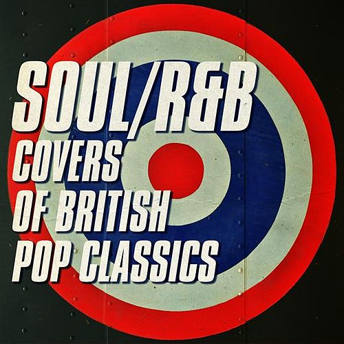 Soul/R&B Covers of British Pop Classics by Various Artists