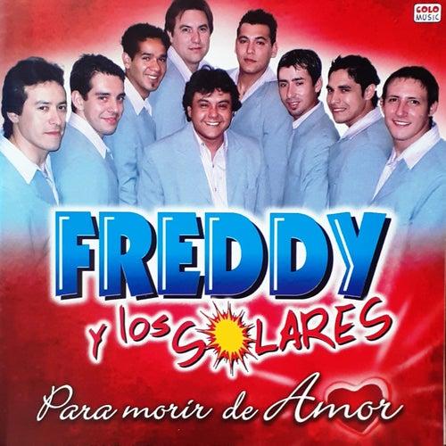 Para Morir de Amor by Freddy y los Solares