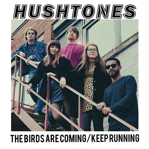 The Birds Are Coming / Keep Running by The Hushtones