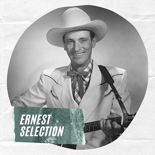 Ernest Selection by Ernest Tubb