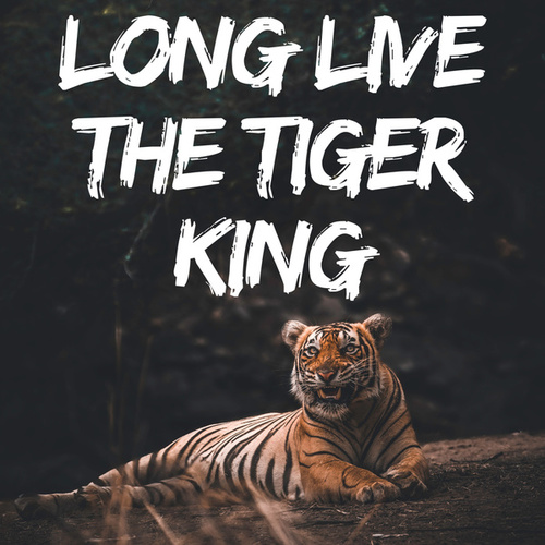 Long Live the Tiger King van Various Artists