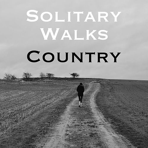 Solitary Walks Country by Various Artists