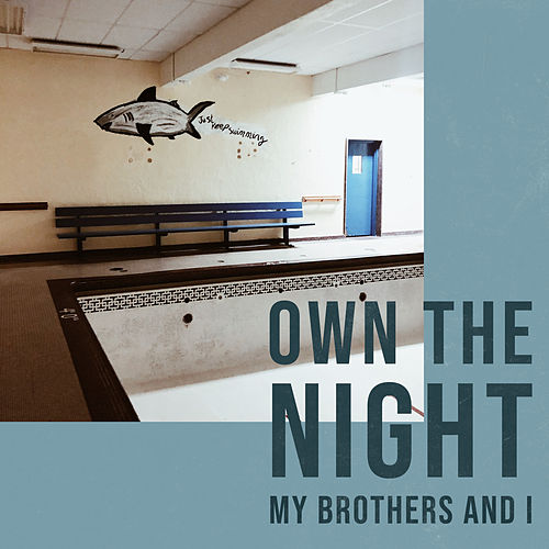 Own The Night de My Brothers And I