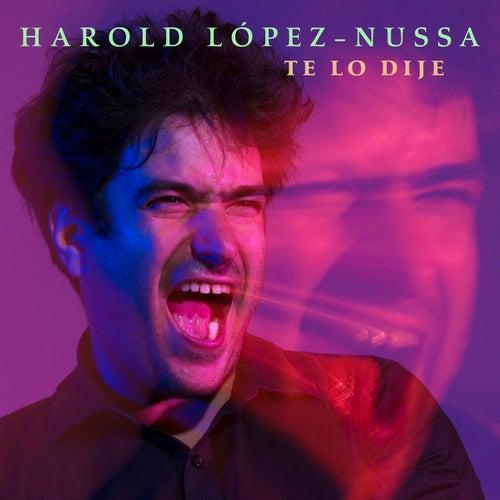 Te Lo Dije by Harold Lopez-Nussa