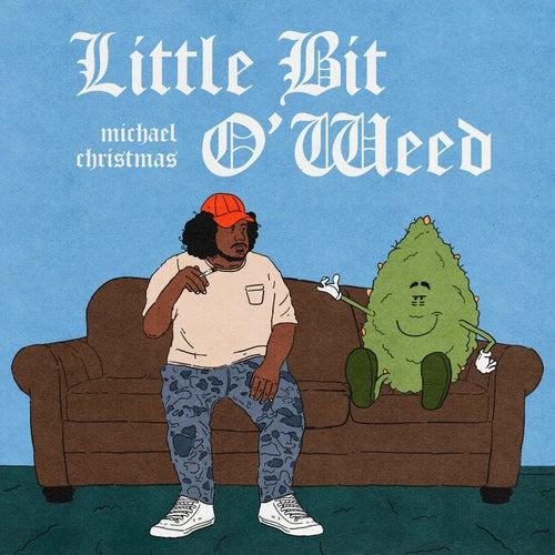 Lil Bit O' Weed van Michael Christmas