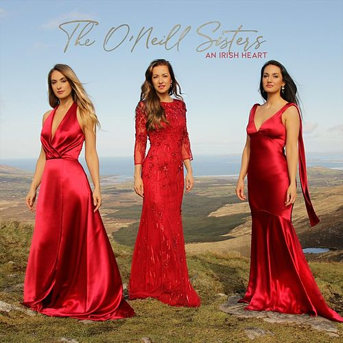 An Irish Heart by The O'Neill Sisters