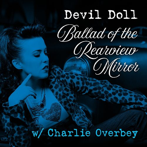 Ballad of the Rearview Mirror (feat. Charlie Overbey) de Devil Doll