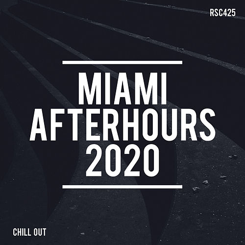 Miami Afterhours 2020 von Chill Out