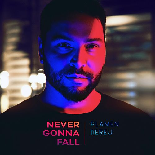 Never Gonna Fall van Plamen Dereu