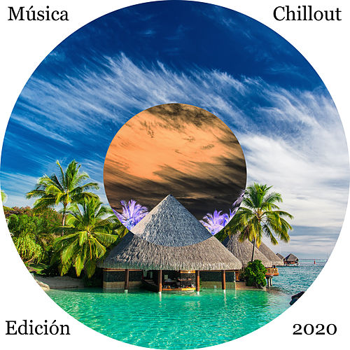 Música Chillout Edición 2020 von Chill Out