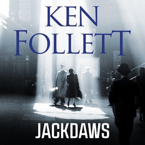 Jackdaws (Unabridged) von Ken Follett