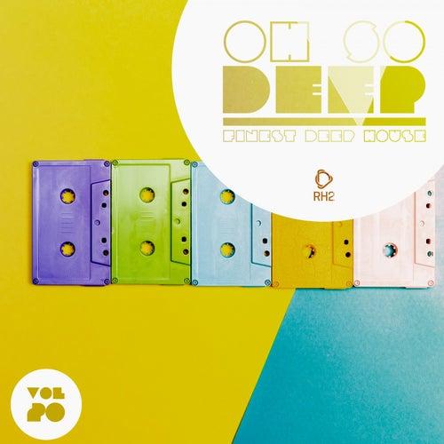 Oh so Deep - Finest Deep House, Vol. 20 de Various Artists