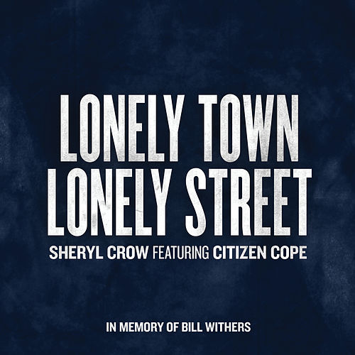 Lonely Town, Lonely Street von Sheryl Crow