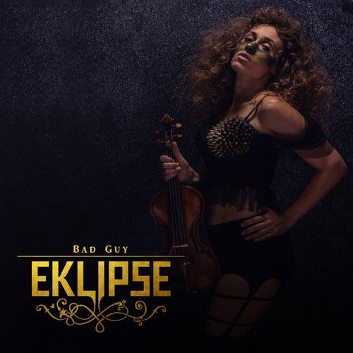 Bad Guy by EKLIPSE