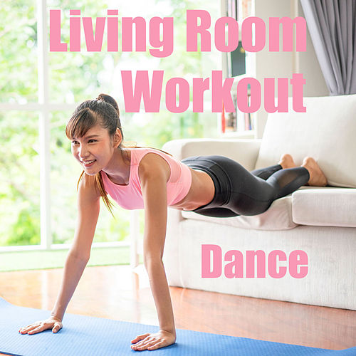 Living Room Work Out Dance by Various Artists