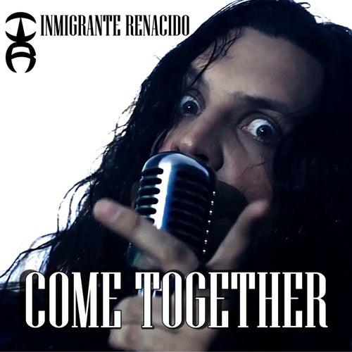 Come Together de Inmigrante Renacido