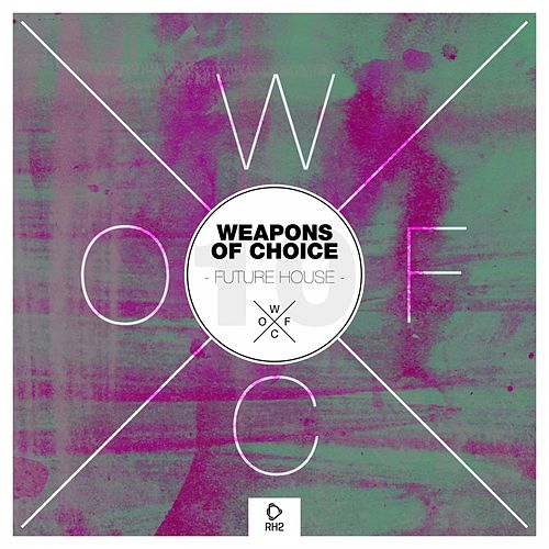 Weapons of Choice - Future House #10 de Various Artists