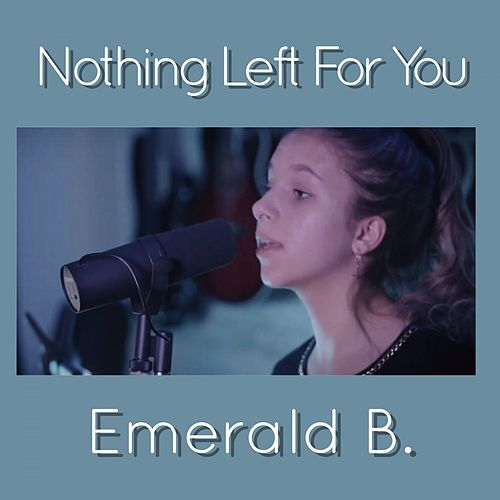 Nothing Left for You de Emerald B.