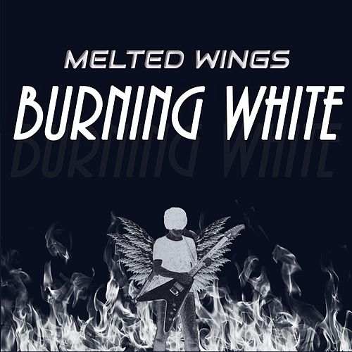 Burning White by Melted Wings