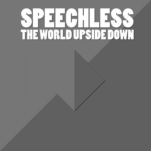Speechless (The World Upside Down) von Acprjct