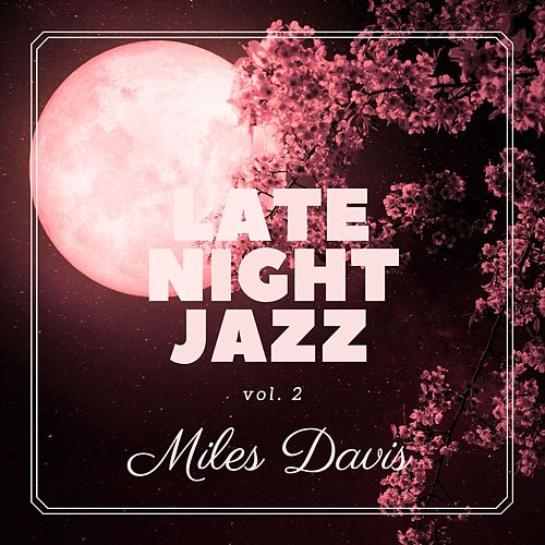 Late Night Jazz, Vol. 2 by Miles Davis