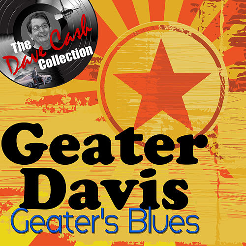 Geater's Blues - [The Dave Cash Collection] de Geater Davis