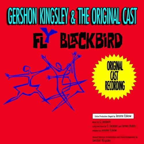Fly Blackbird (Original 1961 Cast Recording) de Gershon Kingsley
