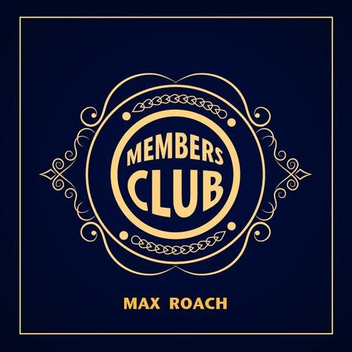 Members Club: Max Roach by Max Roach