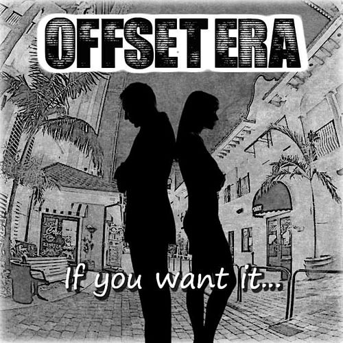 If You Want It by Offset Era