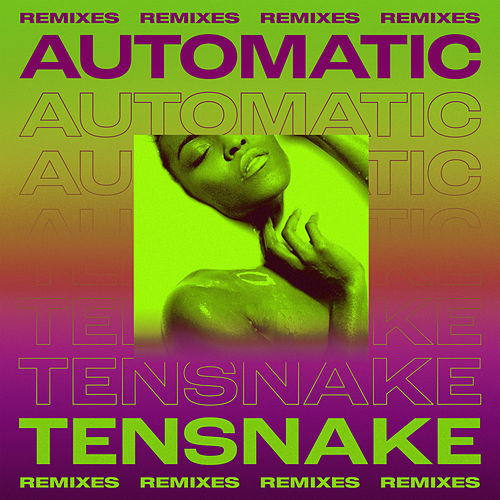 Automatic (Remixes) de Tensnake