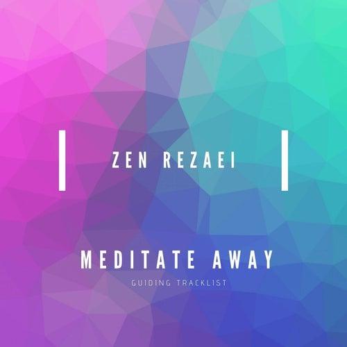 Meditate Away by Zen Rezaei