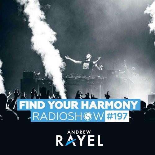 Find Your Harmony Radioshow #197 von Andrew Rayel