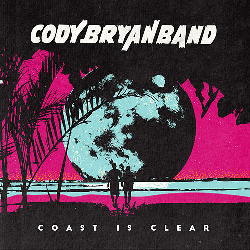 Coast Is Clear by Cody Bryan Band