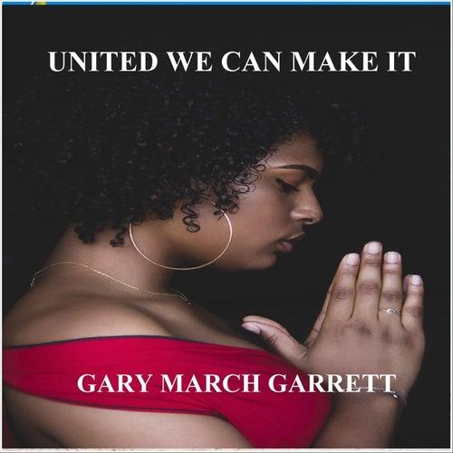 United We Can Make It de Gary March Garrett