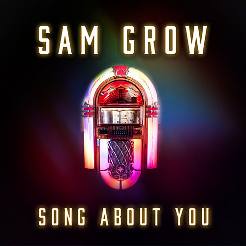 Song About You by Sam Grow