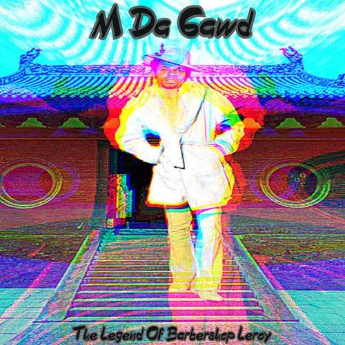 The Legend of Barbershop Leroy de M Da Gawd
