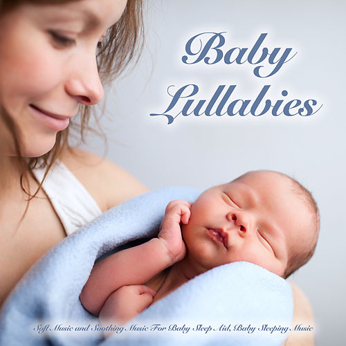 Baby Lullabies: Soft Music and Soothing Music For baby Sleep Aid, Baby Sleeping Music de Baby Sleep Music (1)