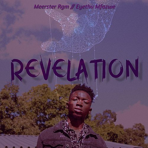Revelation (feat. Eyethu Mfazwe) by Meerster Rgm
