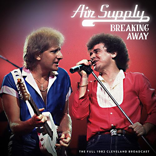 Breaking Away de Air Supply