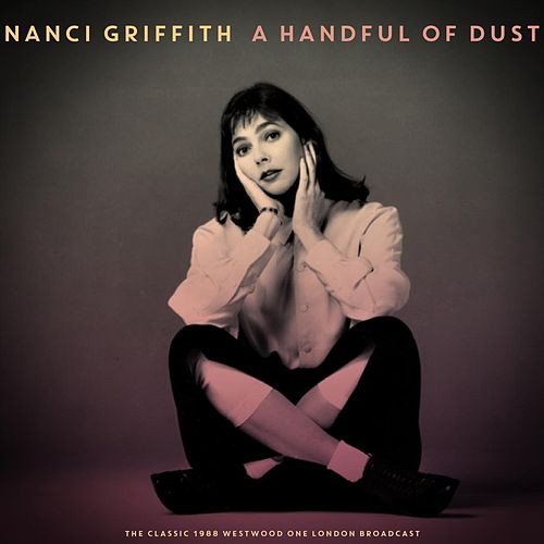 A Handful of Dust by Nanci Griffith