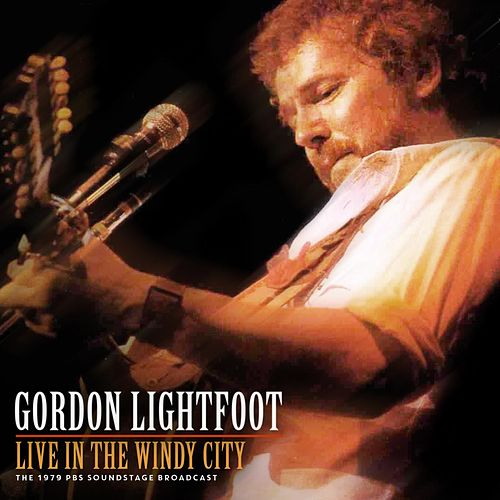 Live In The Windy City by Gordon Lightfoot