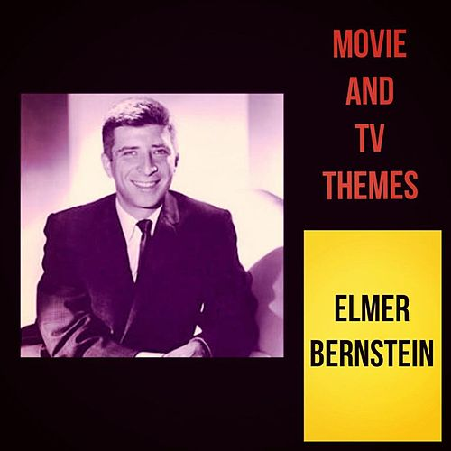 Movie and TV Themes von Elmer Bernstein