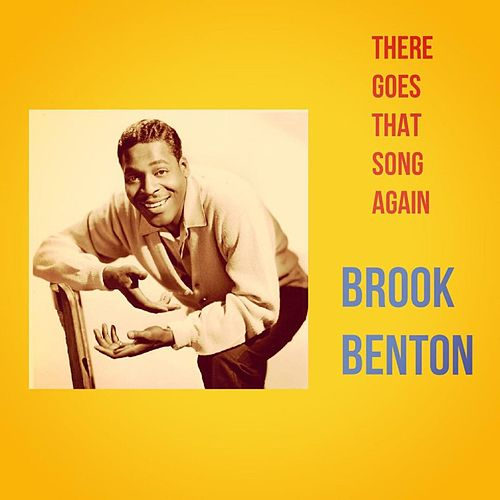 There Goes That Song Again by Brook Benton